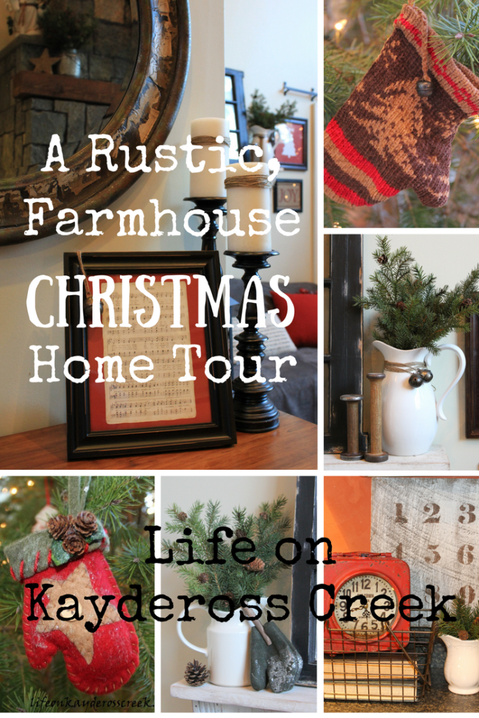 A Rustic, Farmhouse Christmas Home Tour - Life on Kaydeross Creek