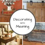 A Great Story Behind It – Decorating with Meaning