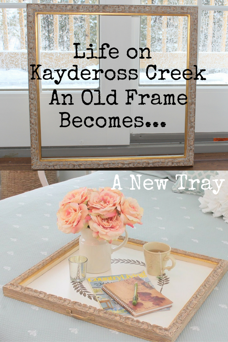 How to make a new tray out of an old frame - upcycle project - Life on Kaydeross Creek