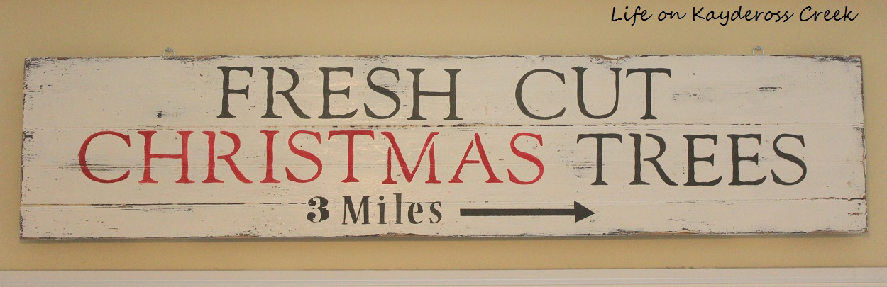 Fresh Cut Christmas Tree sign - A Very Farmhouse Christmas - Life on Kaydeross Creek