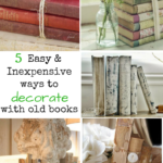 5 easy and inexpensive ways to decorate with old books - Life on Kaydeross Creek