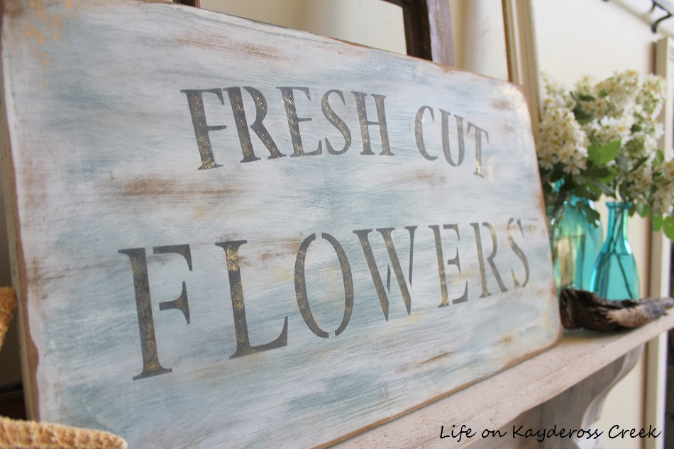 Fresh Cut Flowers Sign - How to create a summer vignette on a budget - Mixing paint colors for a layered effect - Life on Kaydeross Creek