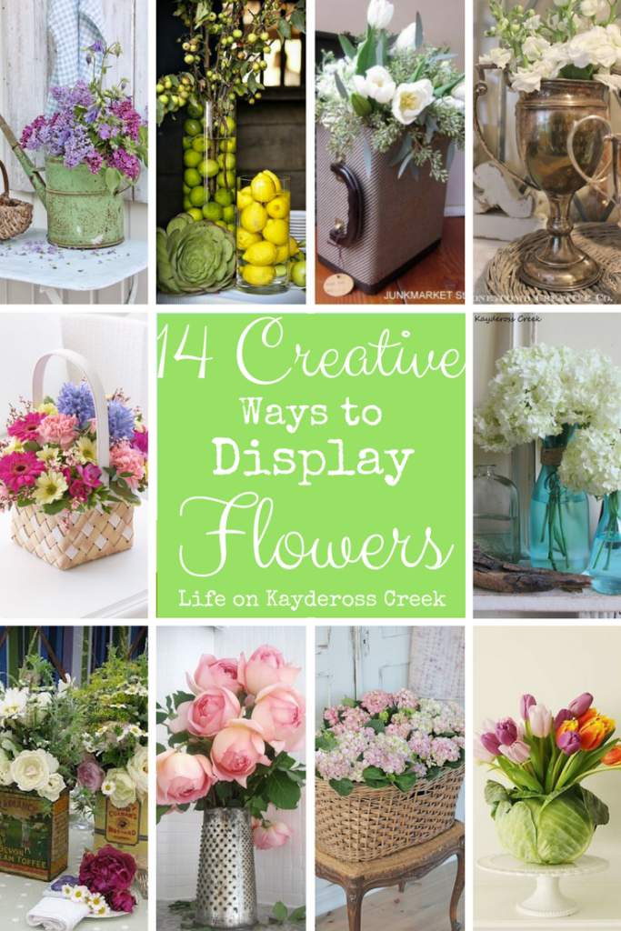 14 Creative Ways To Display Flowers   Life On Kaydeross Creek