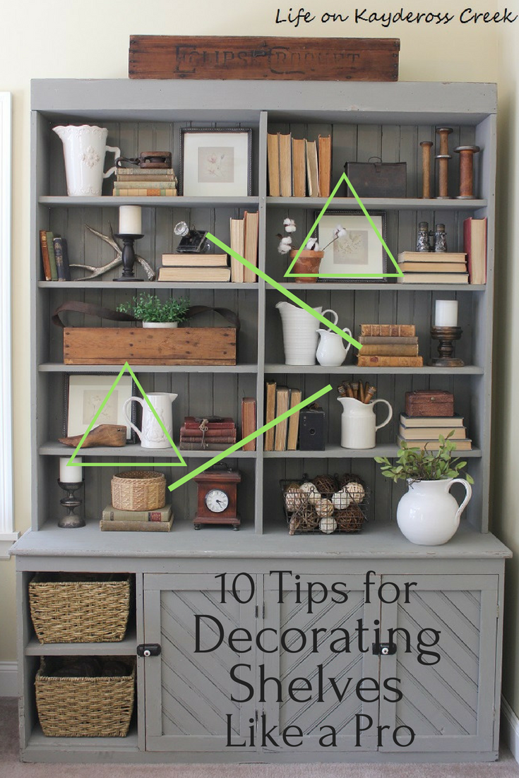 10 Tips for Decorating Shelves Like a Pro - farmhouse - Life on Kaydeross Creek